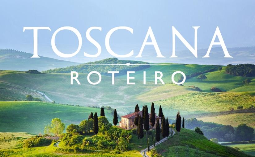 O que fazer na Toscana – Siena, Greve in Chianti eMontalcino